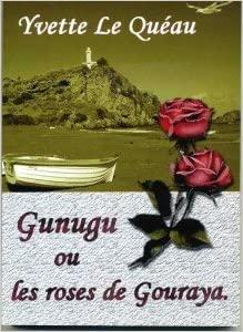 Gunugu ou les Roses de Gouraya
