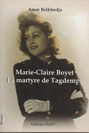 Marie claire boyet la martyre de tagdempt d amar belkhodja
